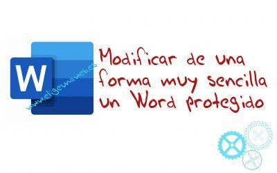 Modificar de una forma muy sencilla un Word protegido